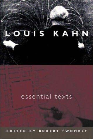 Louis Kahn - Essential Texts   2003 edition cover