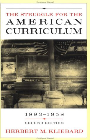 Struggle for the American Curriculum, 1893-1958  2nd 1995 (Revised) edition cover