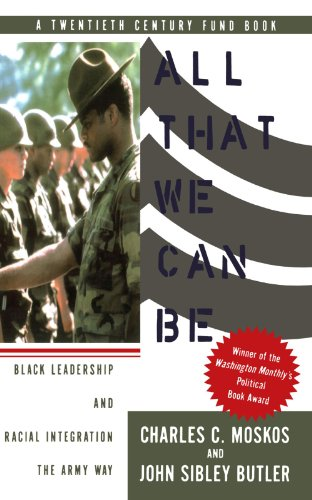 All That We Can Be Black Leadership and Racial Integration the Army Way  1997 edition cover