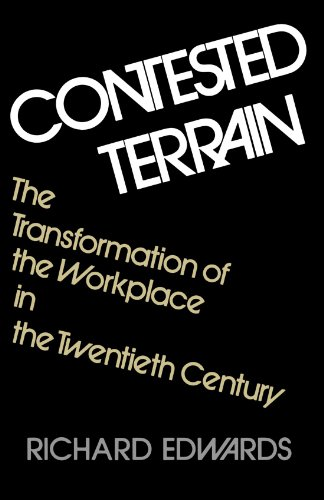 Contested Terrain The Transformation of the Workplace in America  1979 edition cover