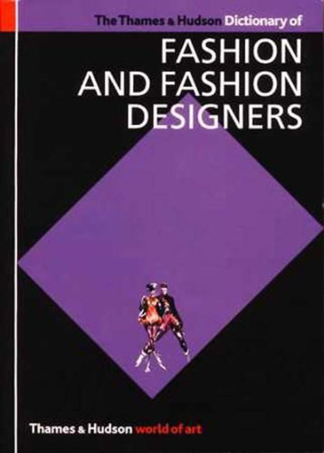 Thames and Hudson Dictionary of Fashion and Designers  2nd 1998 9780500203132 Front Cover