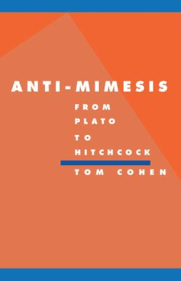 Anti-Mimesis from Plato to Hitchcock   1994 9780521460132 Front Cover