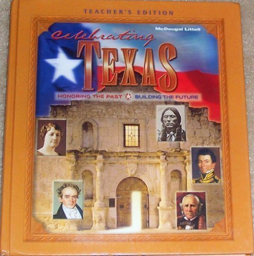 Celebrating Texas Grade 6-8 Honoring the Past, Building the Future: Teacher Edition  2002 9780618155132 Front Cover