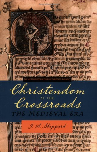 Christendom at the Crossroads The Medieval Era  2005 edition cover