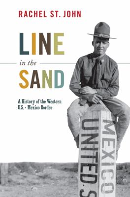 Line in the Sand A History of the Western U. S. - Mexico Border  2011 edition cover