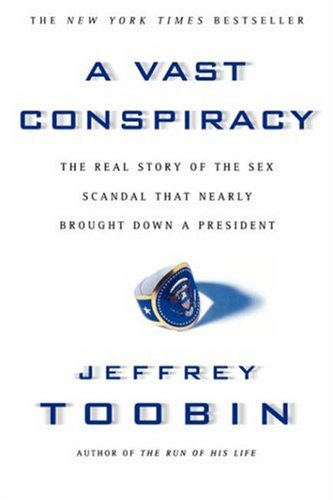 Vast Conspiracy The Real Story of the Sex Scandal That Nearly Brought down a President  2000 edition cover