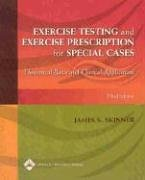 Exercise Testing and Exercise Prescription for Special Cases Theoretical Basis and Clinical Application 3rd 2005 (Revised) edition cover