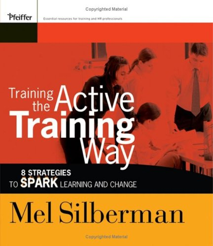 Training the Active Training Way 8 Strategies to Spark Learning and Change  2006 edition cover
