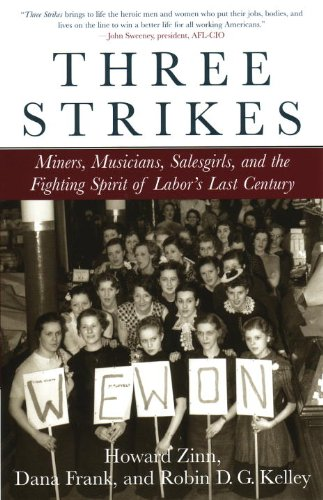 Three Strikes Miners, Musicians, Salesgirls, and the Fighting Spirit of Labor's Last Century  2002 (Reprint) edition cover
