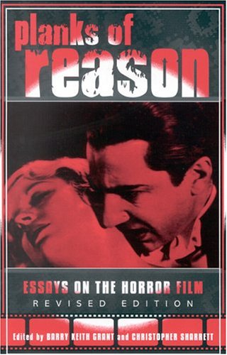 Planks of Reason Essays on the Horror Film  2004 (Revised) edition cover