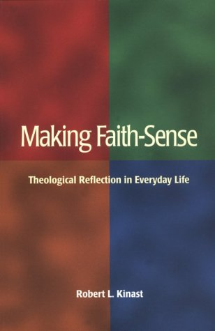 Making Faith - Sense Theological Reflection in Everyday Life N/A edition cover