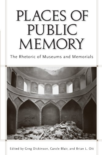 Places of Public Memory The Rhetoric of Museums and Memorials 2nd 2010 edition cover