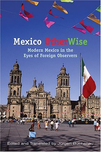 Mexico OtherWise Modern Mexico in the Eyes of Foreign Observers  2005 edition cover