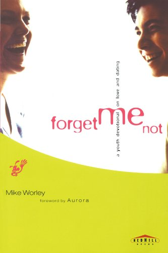 Forget Me Not A Youth Devotional on Love and Dating  2001 9780877884132 Front Cover
