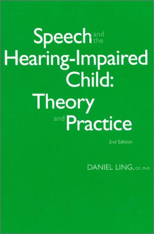 Speech and the Hearing-Impaired Child : Theory and Practice 2nd 2002 (Revised) edition cover
