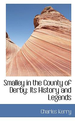 Smalley in the County of Derby : Its History and Legends N/A edition cover