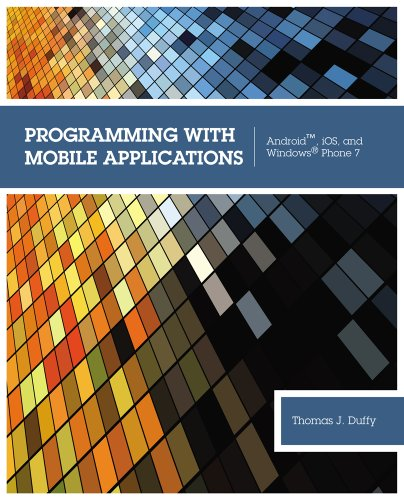 Programming with Mobile Applications Android, IOS, and Windows� Phone 7  2013 edition cover