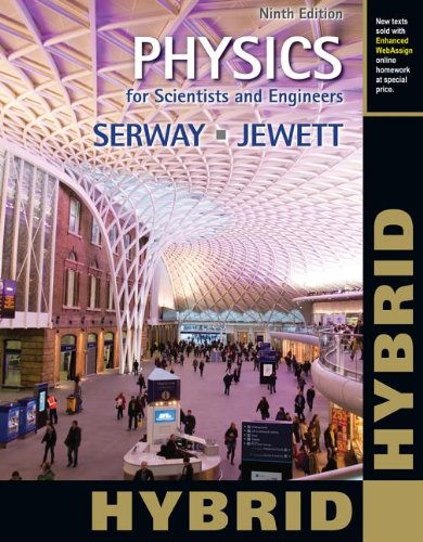 Physics for Scientists and Engineers, Hybrid (with Enhanced WebAssign Homework and EBook LOE Printed Access Card for Multi Term Math and Science)  9th 9781133954132 Front Cover