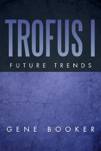Trofus I: Future Trends  2013 9781483606132 Front Cover