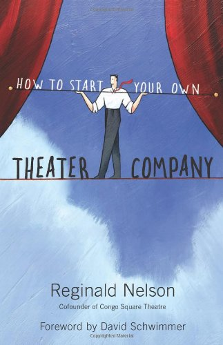 How to Start Your Own Theater Company   2010 edition cover