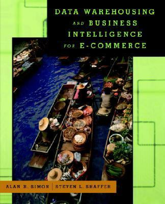 Data Warehousing and Business Intelligence for E-Commerce   2002 9781558607132 Front Cover