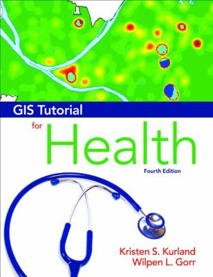 GIS Tutorial for Health Fourth Edition 4th 2012 edition cover