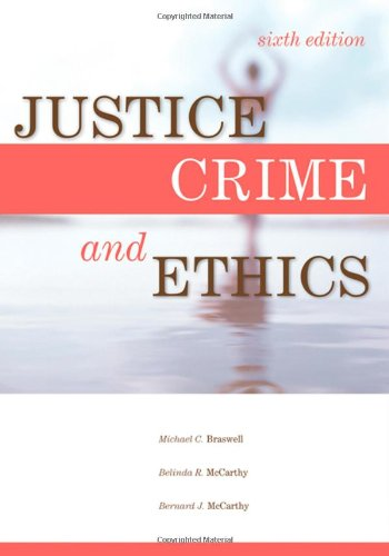 Justice, Crime, and Ethics  6th 2008 (Revised) 9781593455132 Front Cover