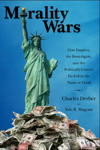 Morality Wars How Empires, the Born Again, and the Politically Correct Do Evil in the Name of Good  2011 edition cover