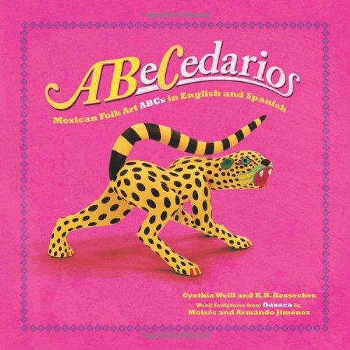 ABeCedarios Mexican Folk Art ABCs in English and Spanish  2007 edition cover