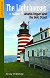 Lighthouses of Maine Acadia Region and the Bold Coast N/A 9781938700132 Front Cover
