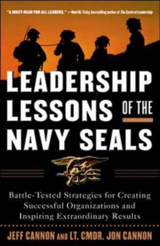 Leadership Lessons of the Navy Seals Battle-Tested Strategies for Creating Successful Organizations and Inspiring Extraordinary Results  2005 edition cover
