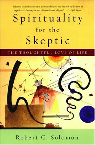 Spirituality for the Skeptic The Thoughtful Love of Life  2007 (Annotated) edition cover