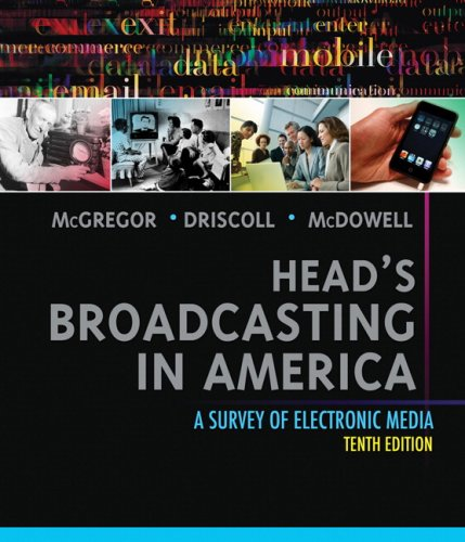 Head's Broadcasting in America A Survey of Electronic Media 10th 2009 (Revised) edition cover