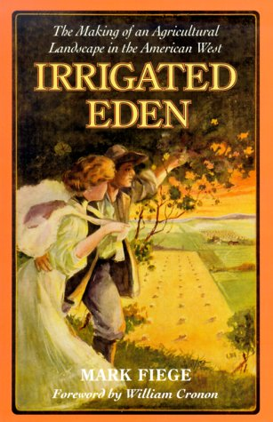 Irrigated Eden The Making of an Agricultural Landscape in the American West Reprint edition cover