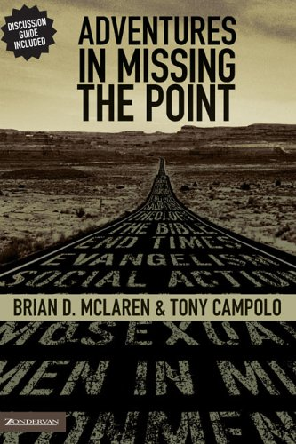 Adventures in Missing the Point How the Culture-Controlled Church Neutered the Gospel  2006 edition cover