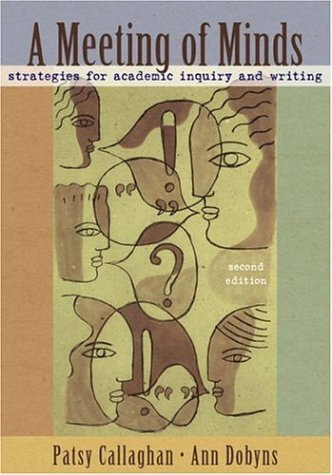Meeting of Minds Strategies for Academic Inquiry and Writing 2nd 2007 (Revised) edition cover