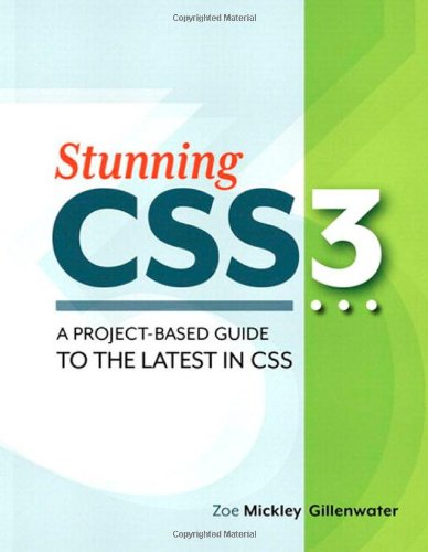 Stunning CSS3 A Project-Based Guide to the Latest in CSS  2011 (Revised) edition cover