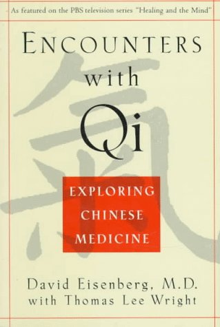 Encounters with Qi Exploring Chinese Medicine Revised  edition cover