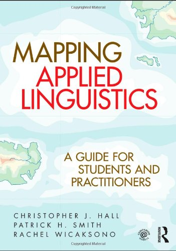 Mapping Applied Linguistics A Guide for Students and Practitioners  2011 (Guide (Instructor's)) edition cover