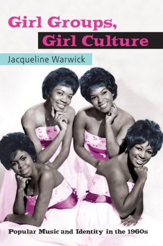 Girl Groups, Girl Culture Popular Music and Identity in The 1960s  2007 edition cover
