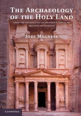 Archaeology of the Holy Land From the Destruction of Solomon's Temple to the Muslim Conquest  2012 edition cover