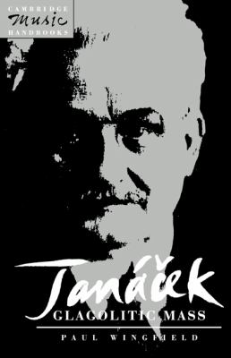Janacek Glagolitic Mass  1992 9780521380133 Front Cover