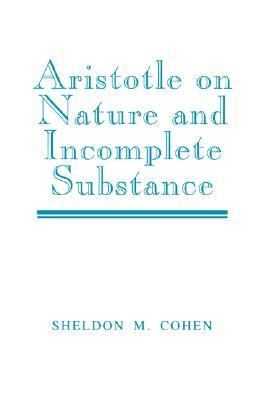 Aristotle on Nature and Incomplete Substance   2002 9780521533133 Front Cover