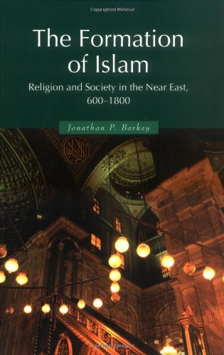 Formation of Islam Religion and Society in the near East, 600-1800  2002 edition cover