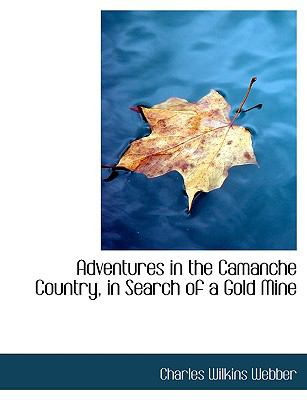 Adventures in the Camanche Country, in Search of a Gold Mine:   2008 edition cover