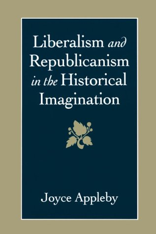 Liberalism and Republicanism in the Historical Imagination   1992 edition cover