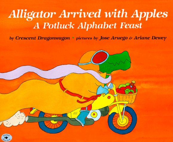 Alligator Arrived with Apples A Potluck Alphabet Feast  1992 (Reprint) edition cover