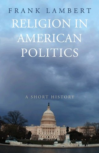 Religion in American Politics A Short History  2008 9780691146133 Front Cover