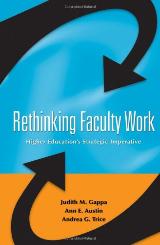 Rethinking Faculty Work Higher Education's Strategic Imperative  2007 edition cover