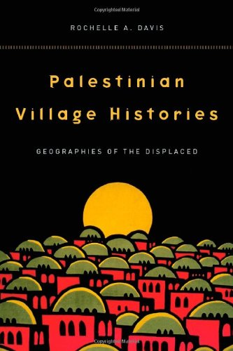 Palestinian Village Histories Geographies of the Displaced  2010 edition cover